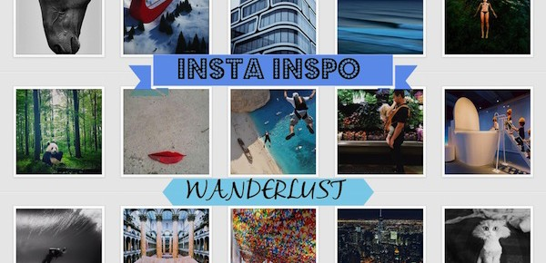 Insta Inspo: Wanderlust