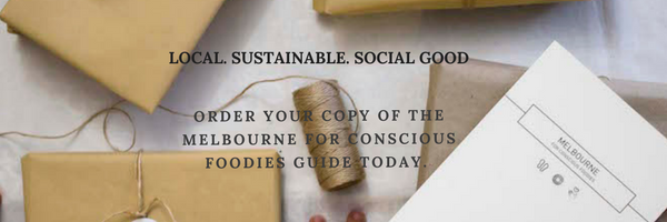 Melbourne for Conscious Foodies