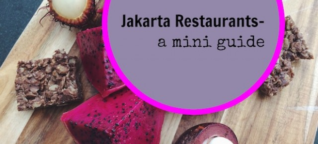 Travel: Jakarta Restaurants Mini Guide