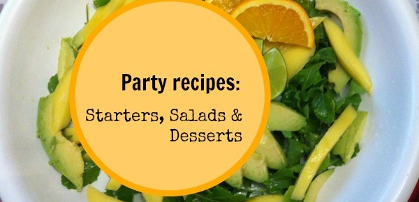 Party Recipes: Starters Salads and Desserts