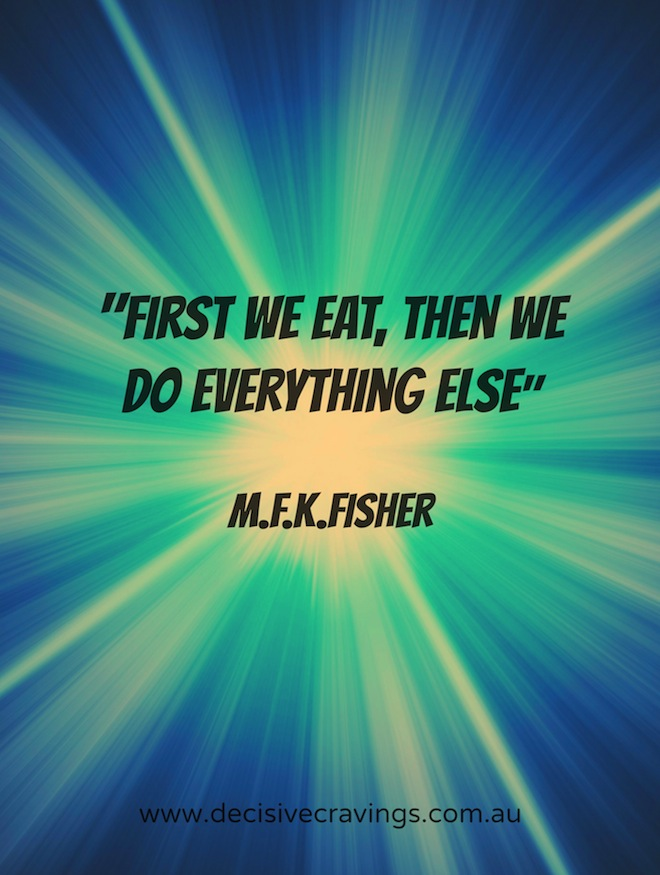 Food Quotes Two First We Eat