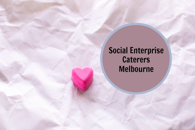 Social Enterprise Caterers Melbourne copy