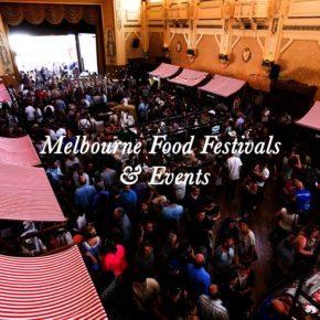 Melbourne Food Festivals & Events 2017