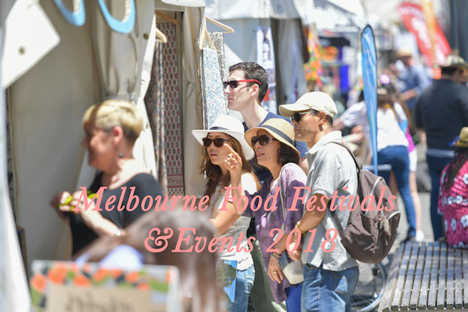 Melbourne Food Festivals and Events 2018_1