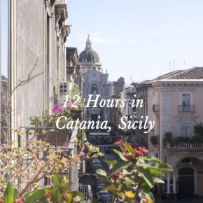 Travel: 12 Hours in Catania, Sicily