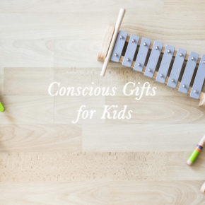 Conscious Gifts for Kids