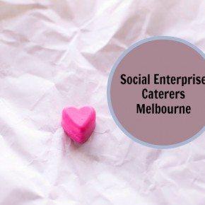Social Enterprise Caterers Melbourne